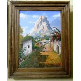 Hermosa Pintura Al Oleo De La Peña De Bernal 61 X 80 Cms