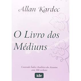 O Livro Dos Médiuns Livro Allan Kardec Espirita