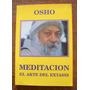Osho, Meditación El Arte Del Éxtasis, Ed. Mutar