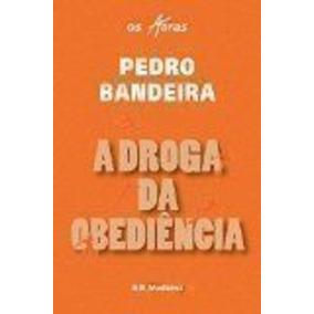 A Droga Da Obediência - Coleção Os Karas Pedro Bandeira