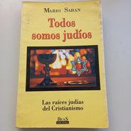 Todos Somos Judíos Mario Saban Beas