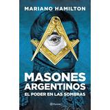 Masones Argentinos - Mariano Hamilton - Planeta