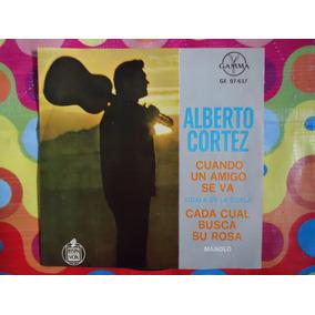 Alberto Cortez Lp 45 Rpm Cuando Un Amigo Se Va