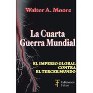 La Cuarta Guerra Mundial. Ediciones Fabro