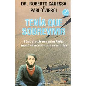 Libro: Tenía Que Sobrevivir ( Roberto Canessa )