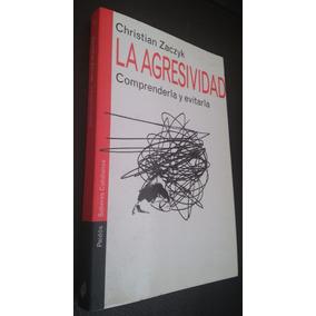 La Agresividad, Comprenderla Y Evitarla, Ch. Zaczyk, Paidós