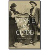Bonnie E Clyde A Vida Por Tras Da Lenda