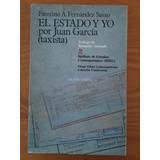 9028 Libro El Estado Y Yo Por Juan Garcia (taxista)