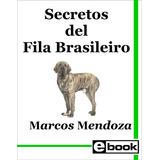 Fila Brasileiro Libro Adiestramiento Cachorro Adulto Crianza