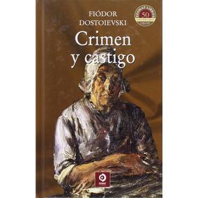 Crimen Y Castigo / Fiódor Dostoievski (tapa Dura)
