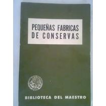 Pequeñas Fabricas De Conservas Equipo Técnica Y Operación