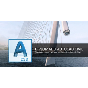 Diplomado Autocad Civil 3d 2017 - Ingeniería Civil Y Proceso
