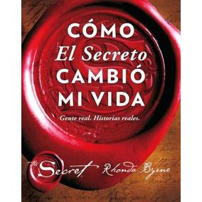 Libro: Cómo El Secreto Cambió Mi Vida ( Byrne Rhonda )