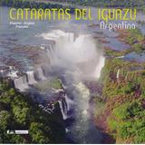 Cataratas Del Iguazu - Martin Comamala / Ariel Mendieta