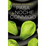 Libro Pasa La Noche Conmigo De Megan Maxwell