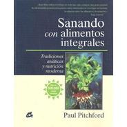 Sanando Con Alimentos Integrales, Paul Pitchford, Gaia
