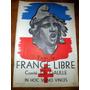 Pour La France Libre Comite De Gaulle Argentina Uruguay 1940