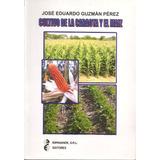 Cultivo De La Caraota Y El Maíz - José Eduardo Guzmán Pérez