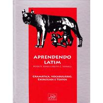 Aprendendo Latim Gramática, Vocabulário, Exercícios E Texto