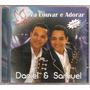 Cd Daniel E Samuel - Pra Louvar E Adorar - Novo***