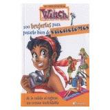 8.witch/100 Brujerias Pasarlo Bien Vacaciones.(libros Secre