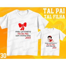 Camiseta Meu Primeiro Dia Dos Pais Tal Pai Tal Filho(a) Kit