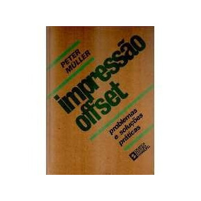 Impressão Offset: Problemas E Soluções Práticas - Peter Mul.
