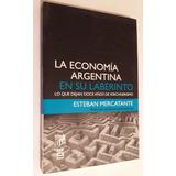 La Economía Argentina En Su Laberinto - Esteban Mercatante