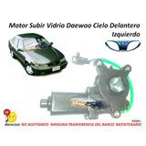 Motor Subir Vidrio Daewoo Cielo Izquierdo