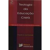 Teologia Da Educação Cristã