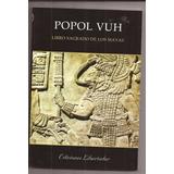 Popol Vuh Libro Sagrado De Los Mayas