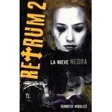 Libros Juvenil Retrum 2 La Nieve Negra Autor: Miralles Franc