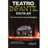 Teatro Infantil Escolar - Trillas - 2006