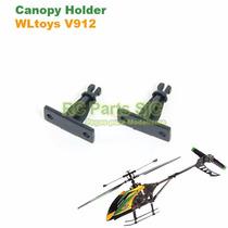 Suporte Da Carenagem Canopy Holder Helicoptero V912 Wltoys