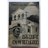 Arequipa En Mi Recuerdo Temas Arequipeños - Arequipa