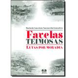 Livro - Favelas Teimosas Lutas Por Moradia