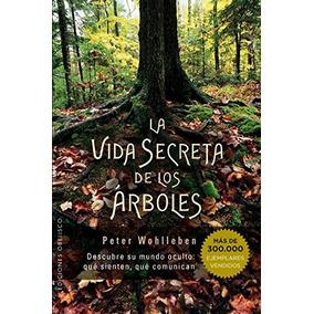 Libro La Vida Secreta De Los Árboles / The Hidden Life Of Tr