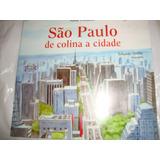 São Paulo De Colina A Cidade - Amir Piedade - 3ª Edição