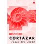 Julio Cortazar. Final Del Juego. Digital