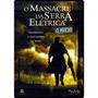 Dvd O Massacre Da Serra Elétrica - O Início