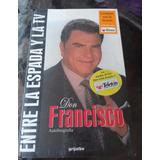 Libro Autobiografia De Don Francisco !!