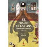 El Tigre En La Casa - Carl Van Vechten - Ed. Sigilo