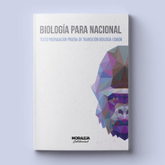 Biología Para Nacional #ed.moraleja #pdt #psu #2020