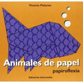 Libro Animales De Papel/ Paper Animals: Papiroflexia/ Origam