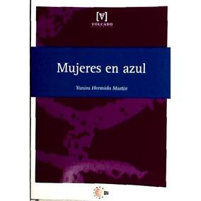 Mujeres En Azul(libro Historia De España)