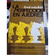 Libro Ajedrez - La Perfeccion En Ajedrez
