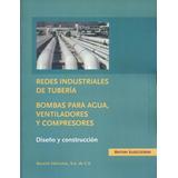 Redes Industriales De Tubería-bombas Para Agua,ventiladores