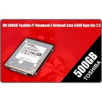 Hd 500gb Toshiba P/ Notebook E Netbook Sata 5400 Rpm 9mm 2.5