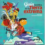 Guía Turística De La Tierra Extrema - Mariano Ribas - Libro
