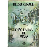 Chão De Alma De Minas Delso Renault Editora Francisco Alves